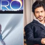 Shahrukh Khan Zero Movie Updates